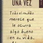 Una vez.