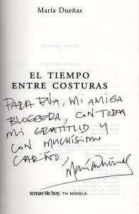 """""""Para Eva, mi amiga bloggera, con toda mi gratitud y con muchísimo cariño, María Dueñas"""