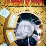 La leyenda de las calaveras de cristal