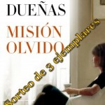 Sorteo de lo nuevo de María Dueñas, Misión Olvido