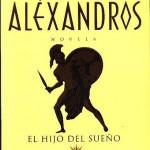 Aléxandros I El hijo del sueño