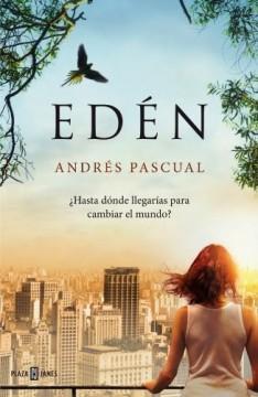 unademagiaporfavor-libro-novela-junio-2014-plazajanes-eden-andres-pascual-portada