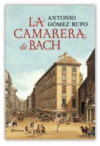 La camarera de Bach, Antonio Gómez Rufo