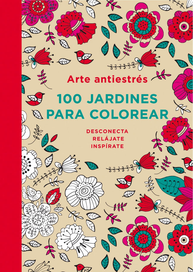 Arte antiestrés. 100 jardines para colorear