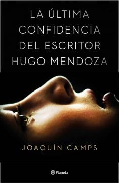 La-última-confidencia-del-escritor-Hugo-Mendoza
