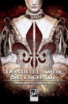 Donde el amor se esconde de María Jesús Montiel