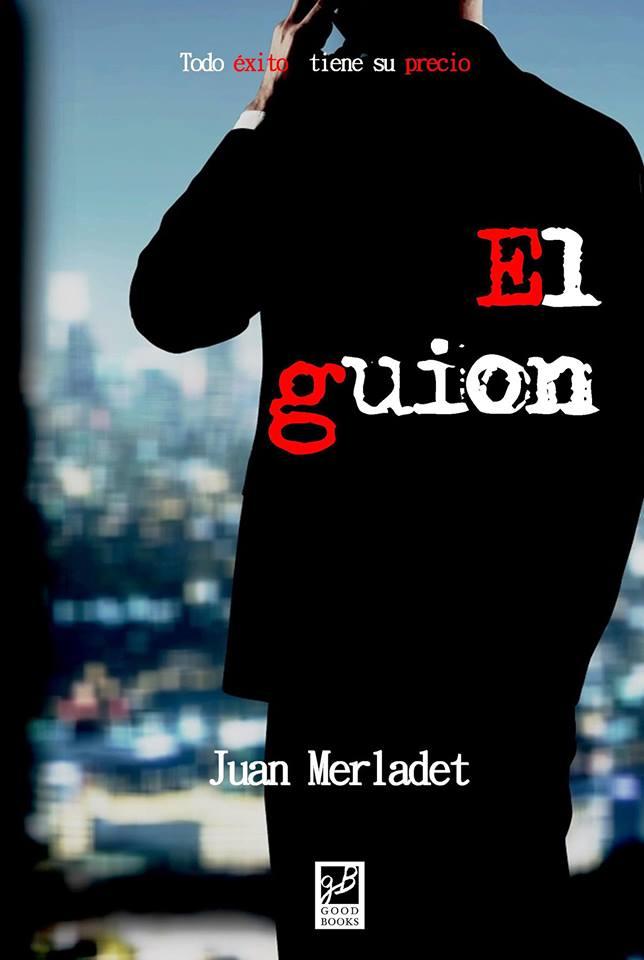 El guión de Juan Merladet