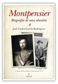 Montpensier, biografía de una obsesión