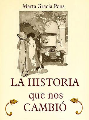La historia que nos cambió de Marta Gracia Pons