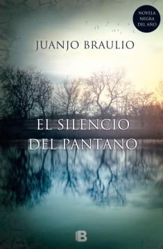 El silencio del pantano de Juanjo Braulio