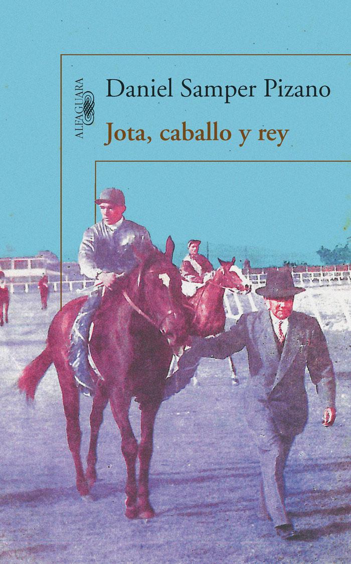 Jota, caballo y rey de Daniel Samper Pizano