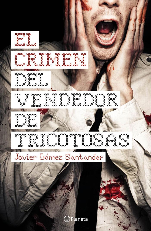 El crimen del vendedor de tricotosas, de Javier Gómez Santander