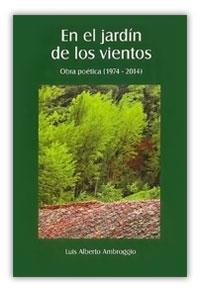 En el jardín de los vientos. Obra poética (1974-2014). Luis Alberto Ambroggio