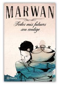 Todos mis futuros son contigo, Marwan