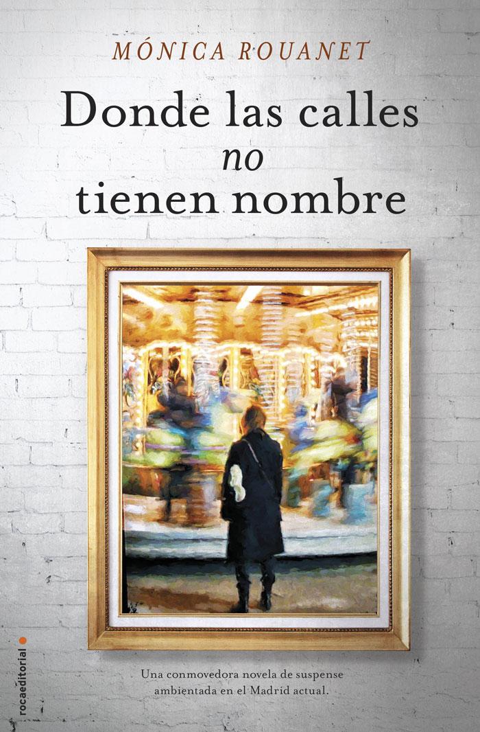 Donde las calles no tienen nombre, de Mónica Rouanet