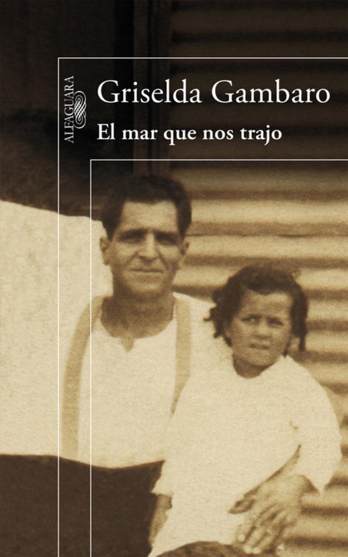 El mar que nos trajo de Griselda Gambaro