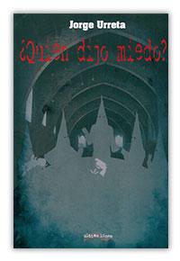¿Quién dijo miedo?, de Jorge Urreta