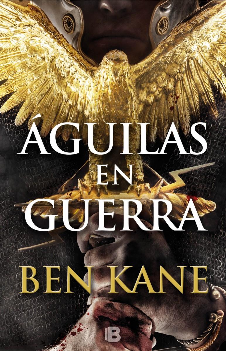 Águilas en guerra, de Ben Kane