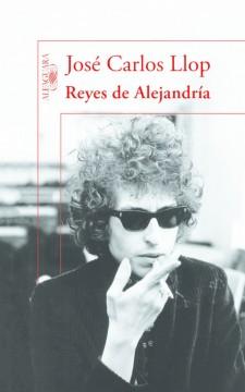 Reyes de Alejandría, de José Carlos Llop