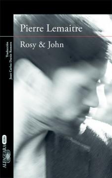 Rosy & John, de Pierre Lemaitre