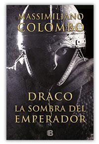 Draco. La sombra del emperador, de Massimiliano Colombo
