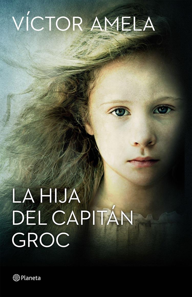 La hija del capitán Groc, de Víctor Amela