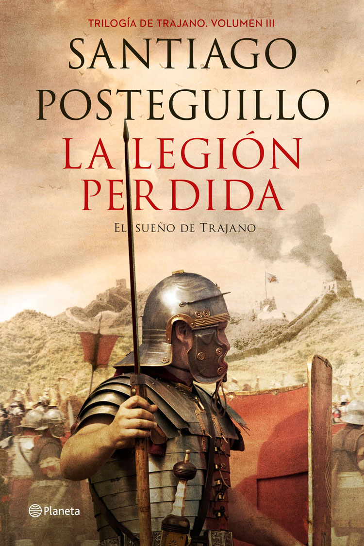 La legión perdida. El sueño de Trajano, de Santiago Posteguillo