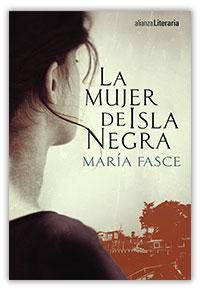 La mujer de Isla Negra, de María Fasce