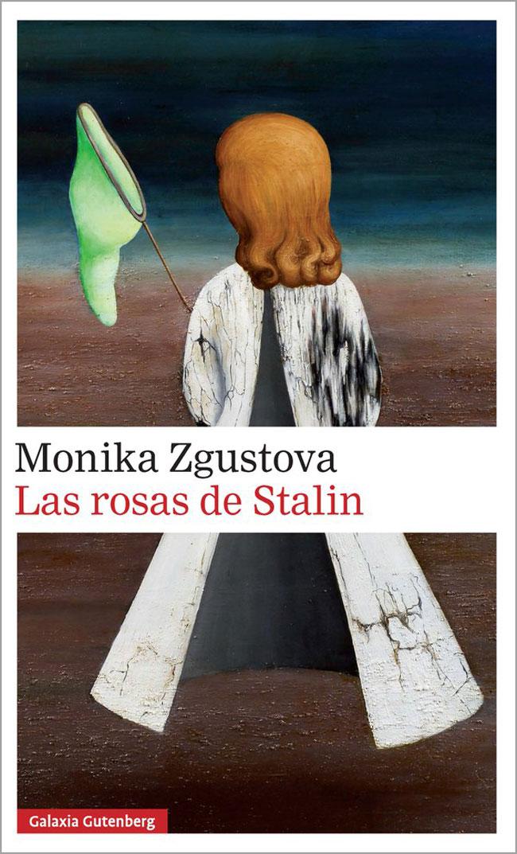 Las rosas de Stalin, de Monika Zgustova
