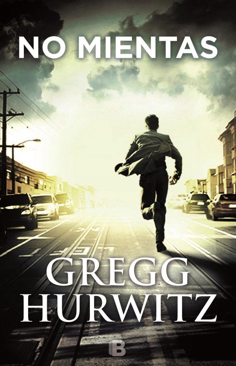 No mientas, de Greg Hurwizt