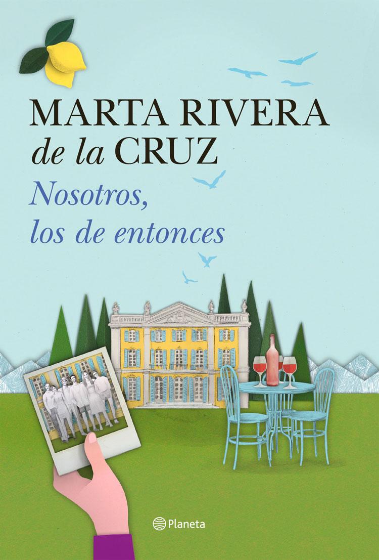 Nosotros, los de entonces, de Marta Rivera de la Cruz
