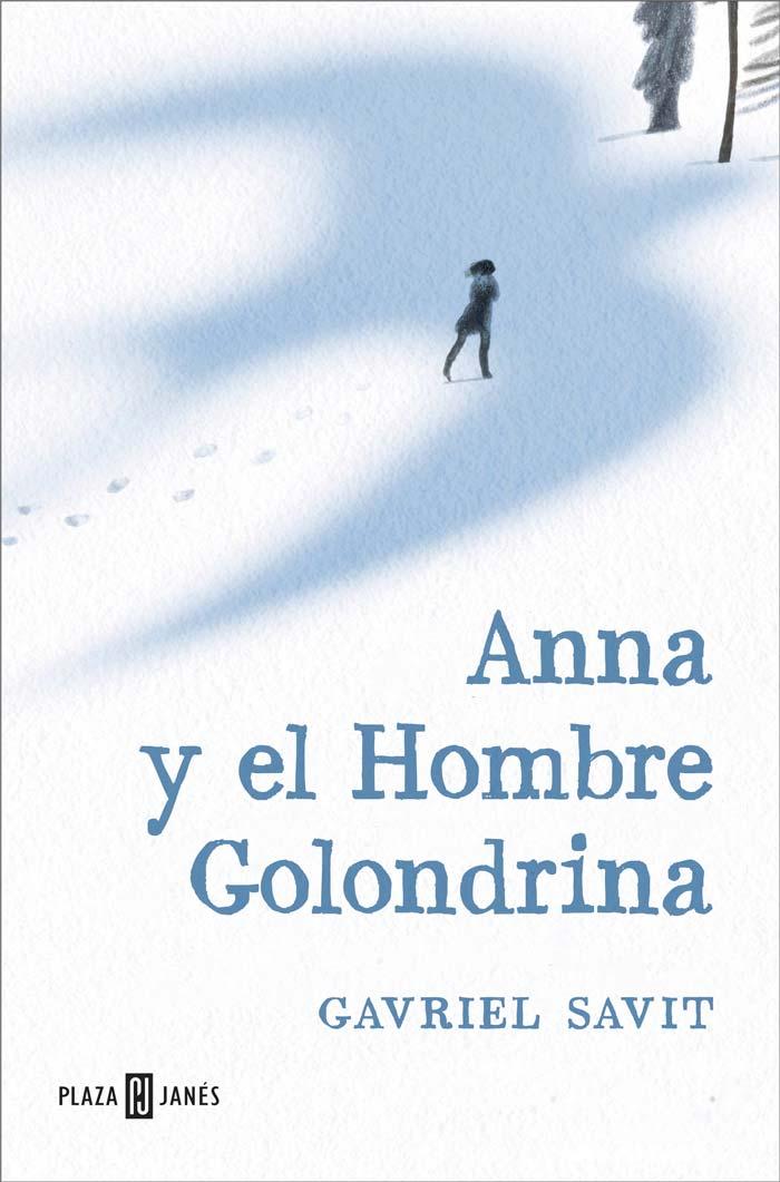 Anna y el Hombre Golondrina, de Gavriel Savit