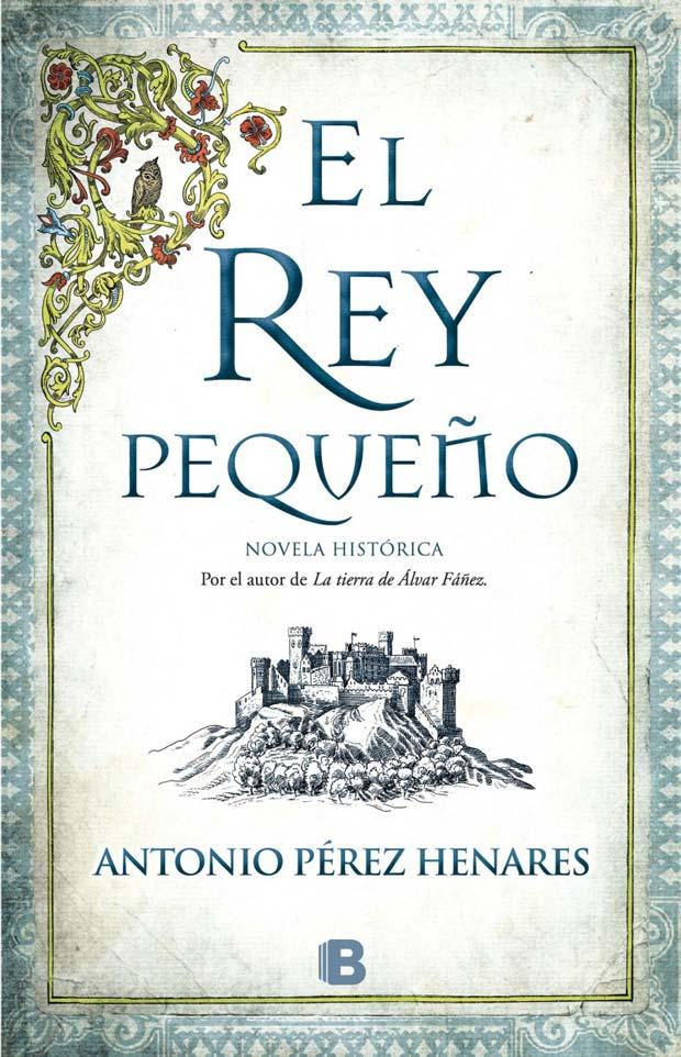 El rey pequeño, de Antonio Pérez Henares