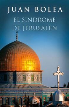 El síndrome de Jerusalén, de Juan Bolea