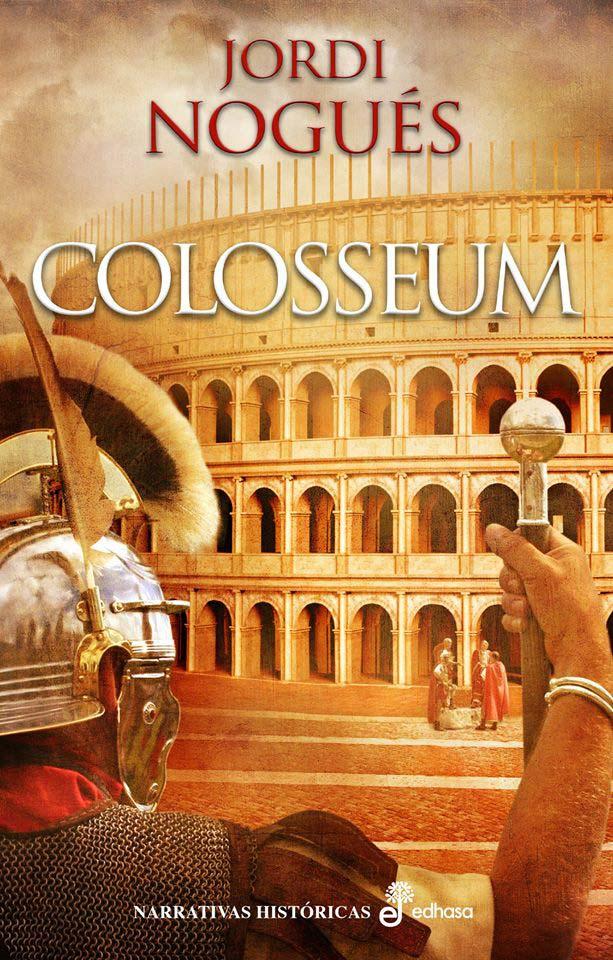 Colosseum. La grandeza de Roma, de Jordi Nogués