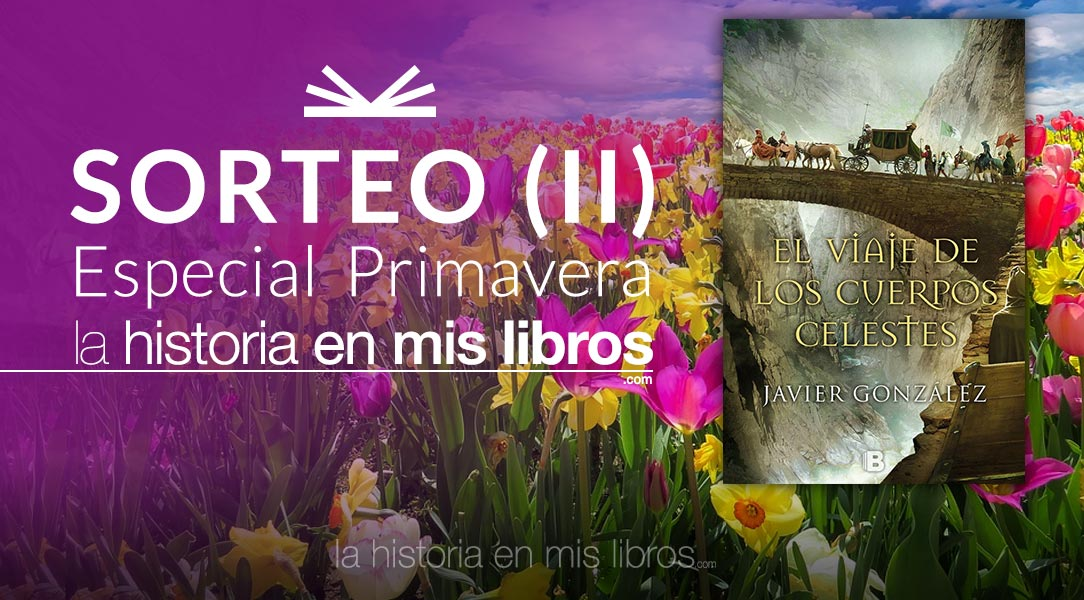 SORTEO PRIMAVERA (II): El viaje de los cuerpos celestes