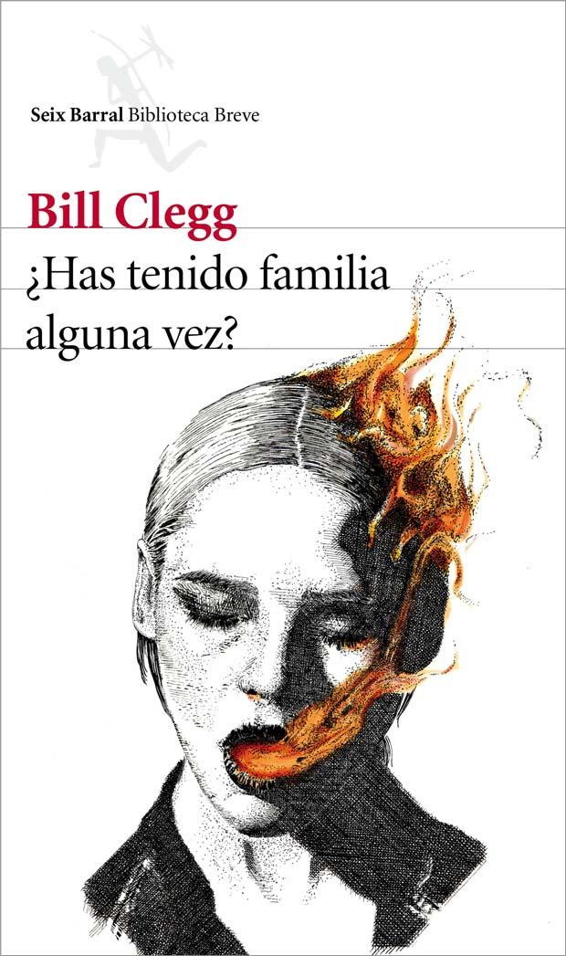 ¿Has tenido familia alguna vez?, de Bill Clegg