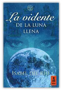 La vidente de la luna llena, de Isabel del Río