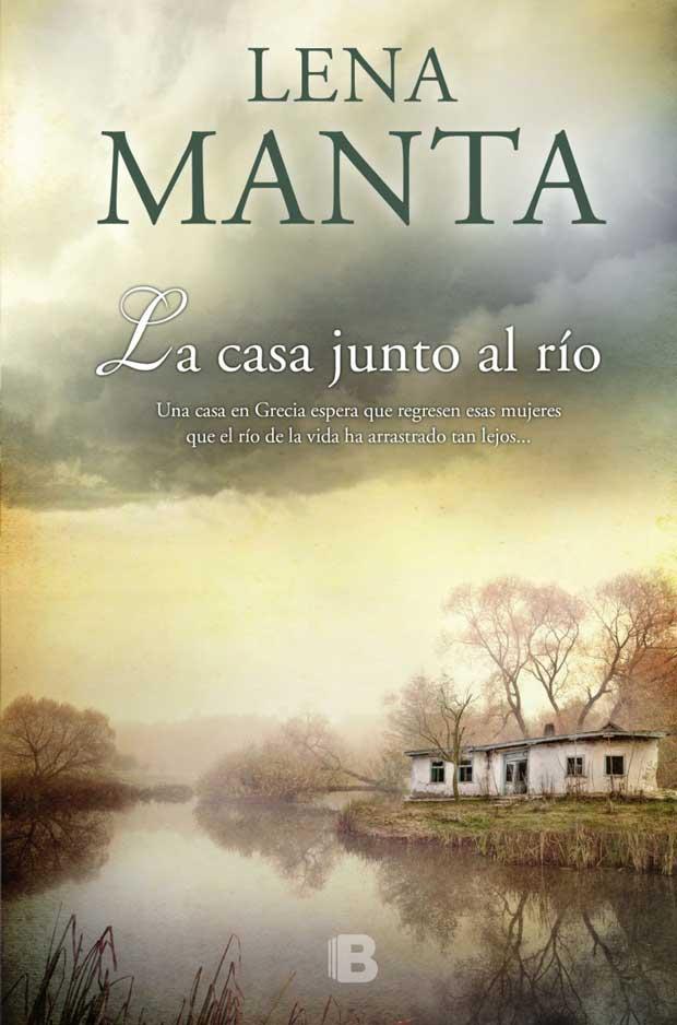 La casa junto al río, de Lena Manta