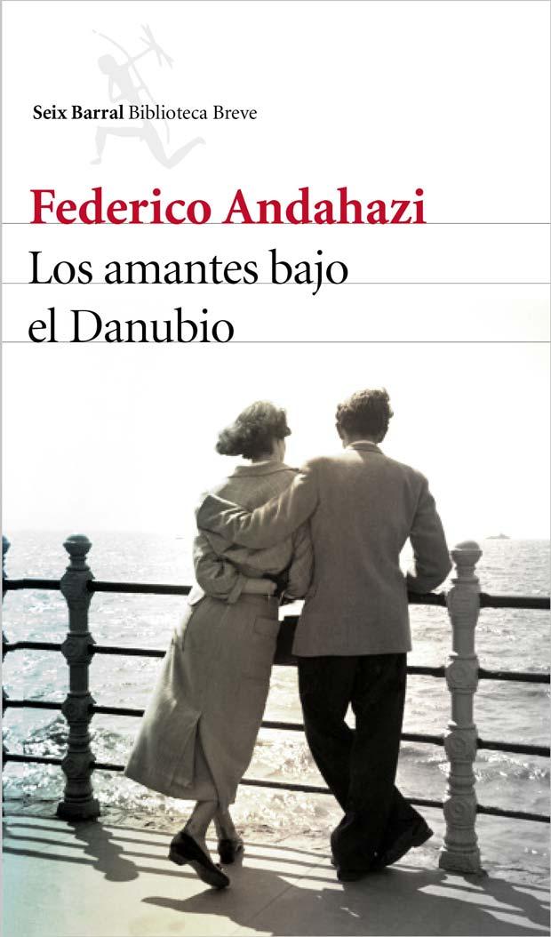 Los amantes bajo el Danubio, de Federico Andahazi