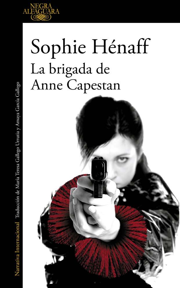 La brigada de Anne Capestan, de Sophie Hénaff