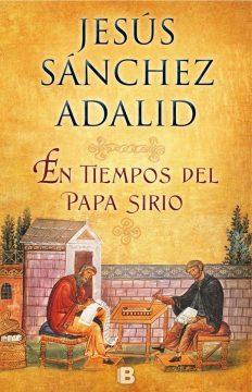 En tiempos del papa sirio, de Jesús Sánchez Adalid