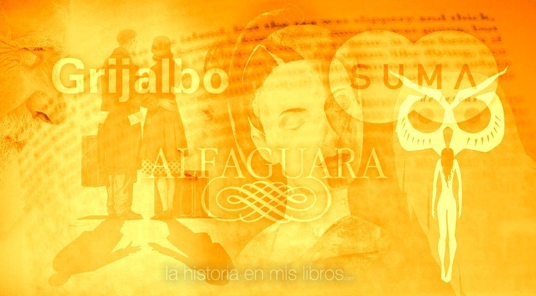 Novedades editoriales - Suma de Letras, Grijalbo y Alfaguara