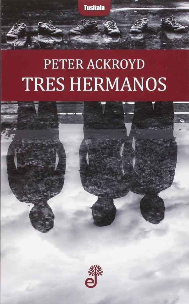 Tres hermanos, de Peter Ackroyd