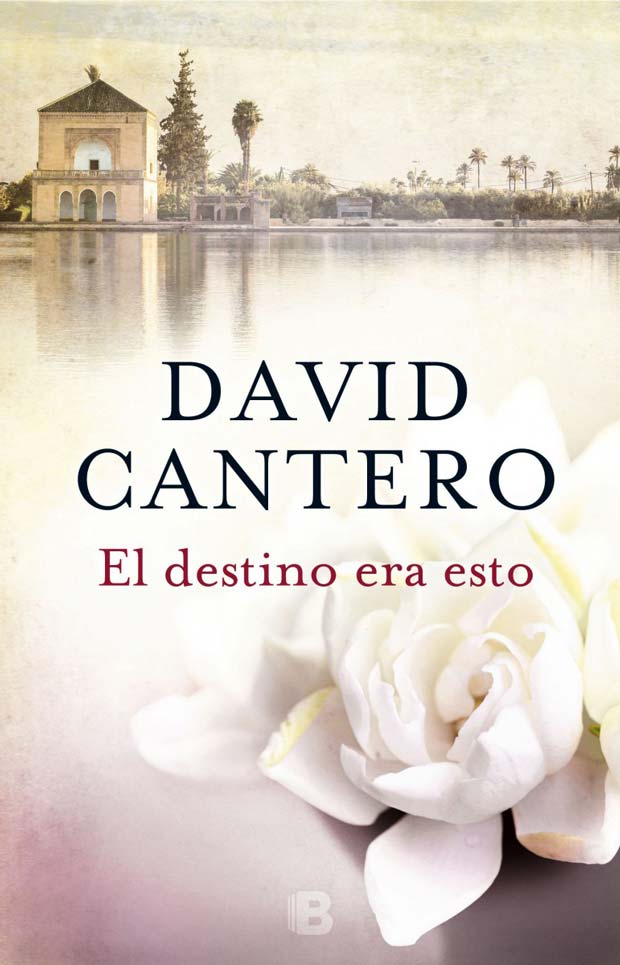 El destino era esto, de David Cantero