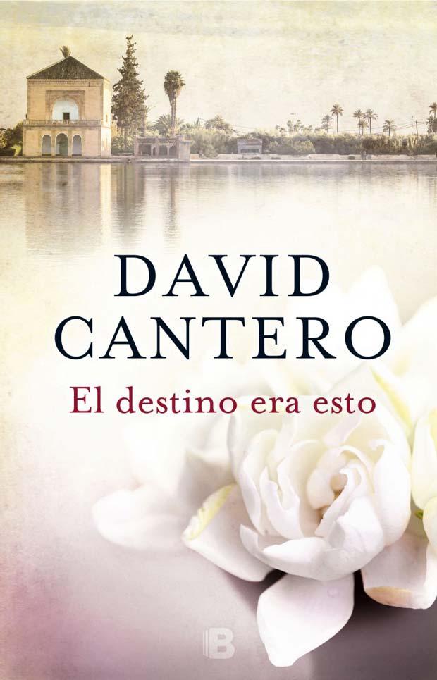 El destino era esto, de David Cantero