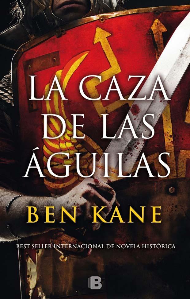 La caza de las águilas. Trilogía de las Águilas II, de Ben Kane