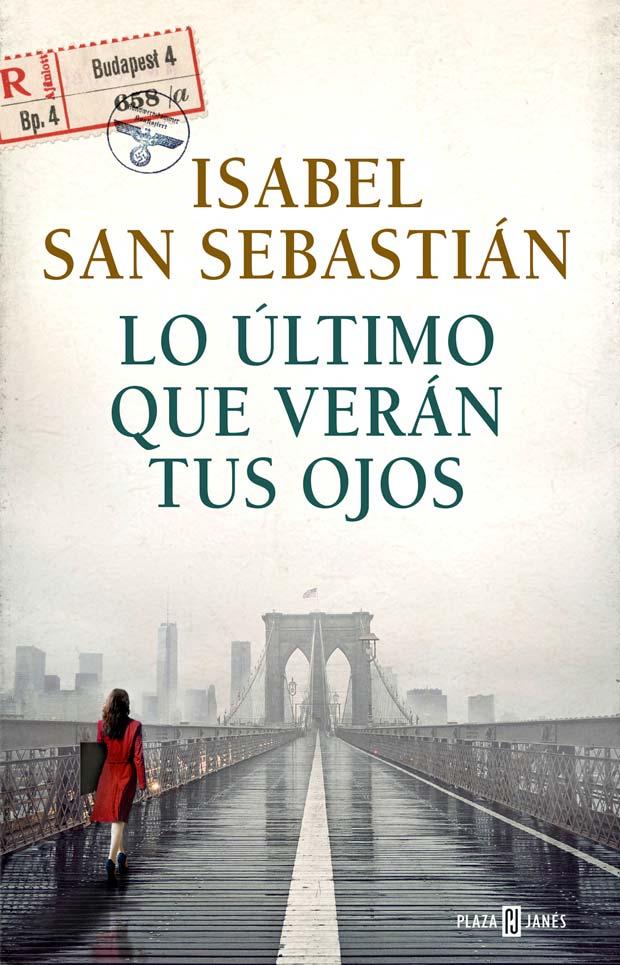 Lo último que verán tus ojos, de Isabel San Sebastian