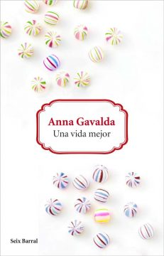 Una vida mejor, de Anna Gavalda