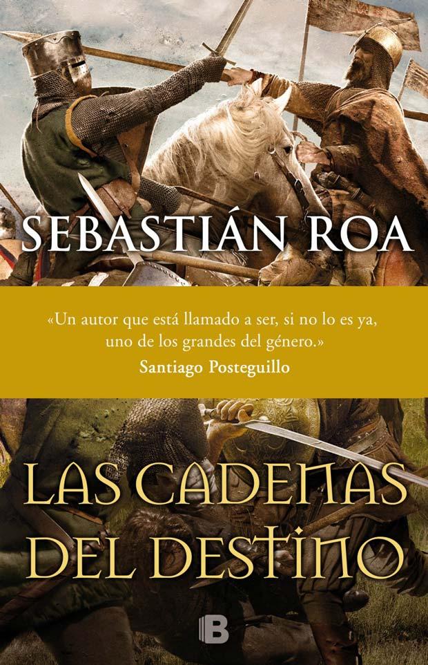 Las cadenas del destino, de Sebastián Roa
